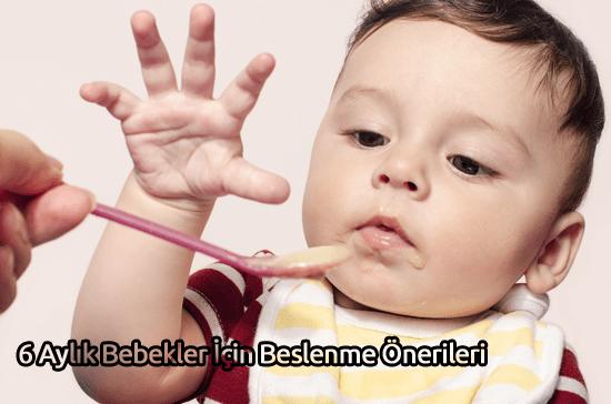 6 Aylık Bebekler İçin Beslenme Önerileri